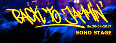 Back to Jammin' – 30.April – Soho Stage
