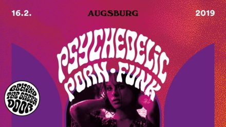 Psychedelic Porn Funk Party // 16.02. @Bungalow Augsburg